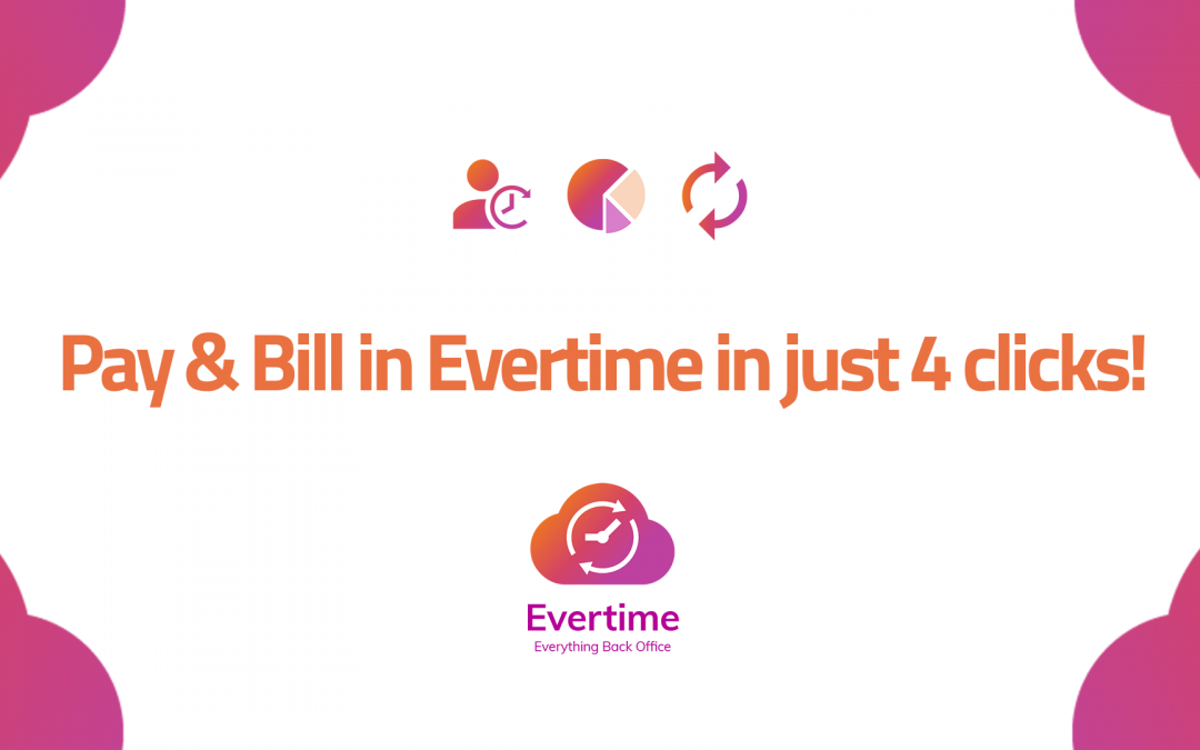 Pay & Bill in Evertime in just 4 clicks!